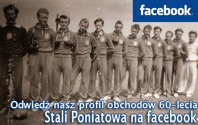 Odwiedź nasz profil obchodów 60-lecia Stali Poniatowa na Facebook